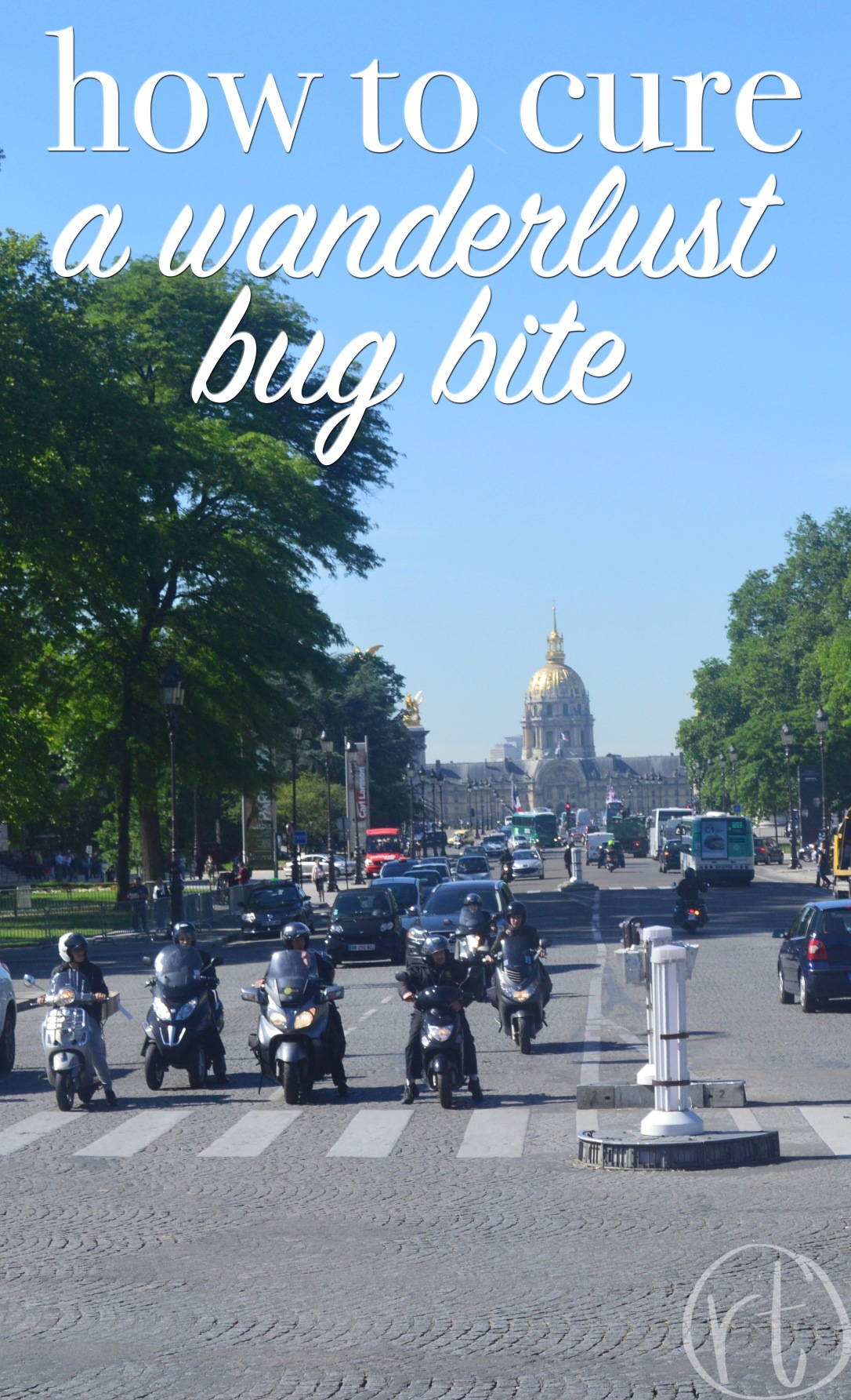How to Cure a Wanderlust Bug Bite Travel Europe.jpg