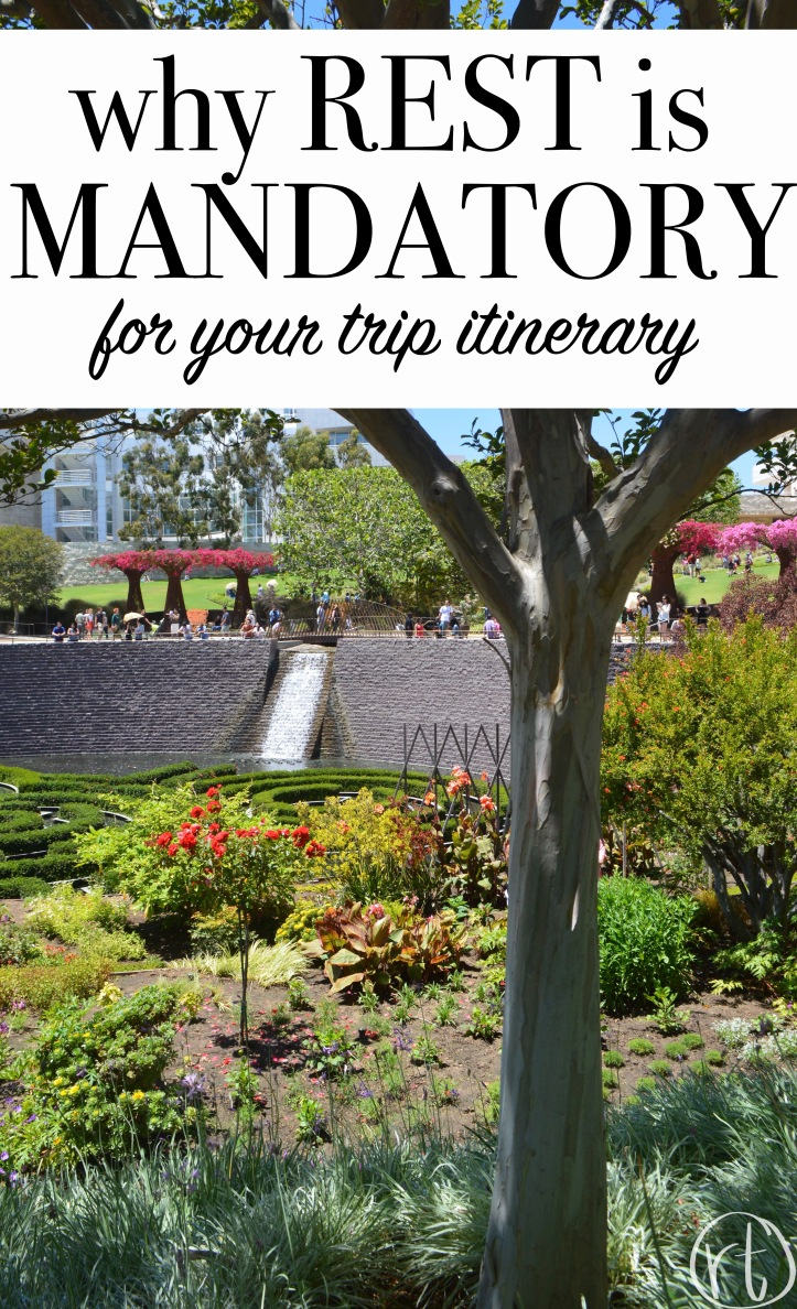 why-rest-is-mandatory-for-your-trip-itinerary-getty-center-los-angeles-california-travel