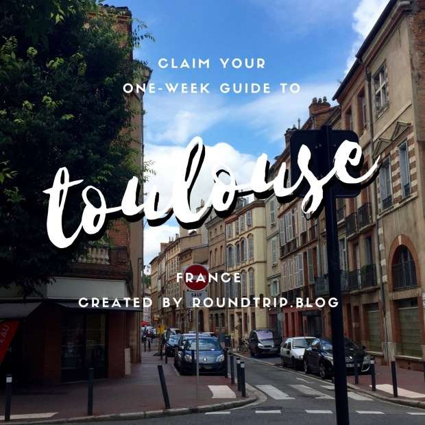 One Week Guide to Toulouse FRANCE FREE