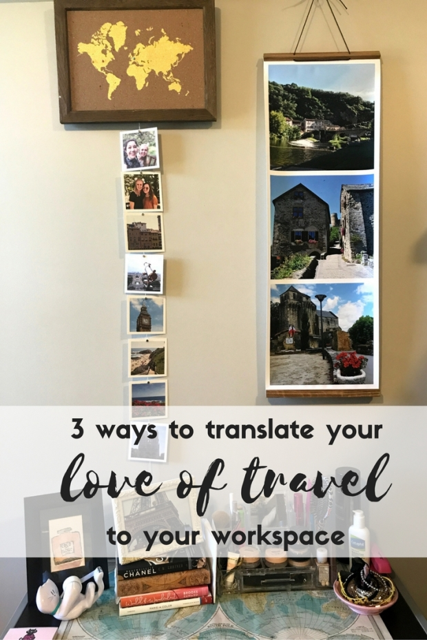 3 Ways to Translate Your Love of Travel to Your Workspace