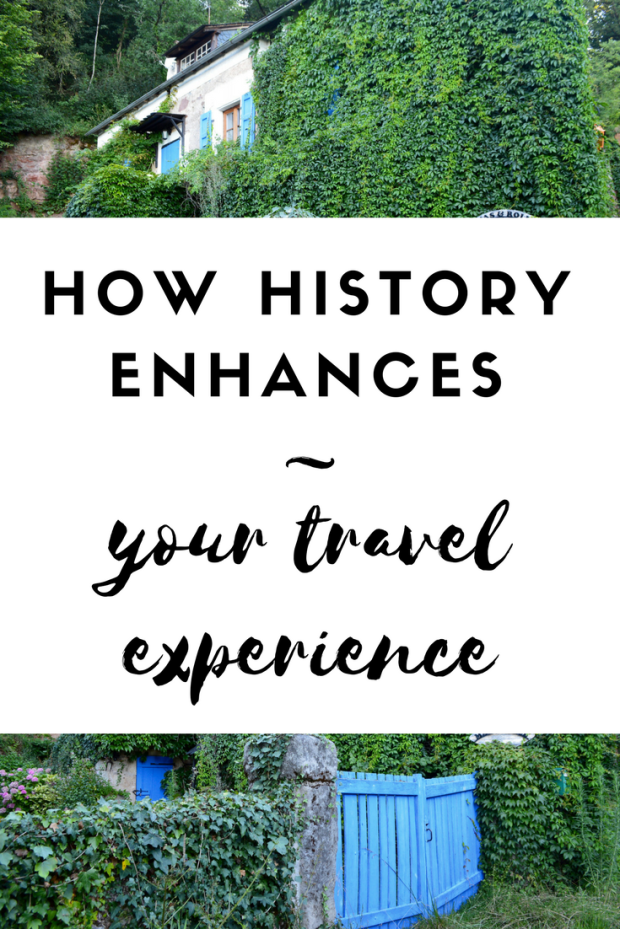 how history enhances your travel experience round trip travel the land of desire