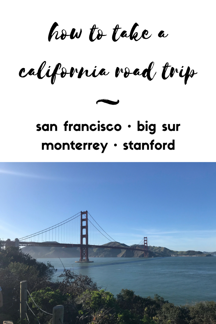 how to take a california road trip san francisco big sur monterrey stanford.png