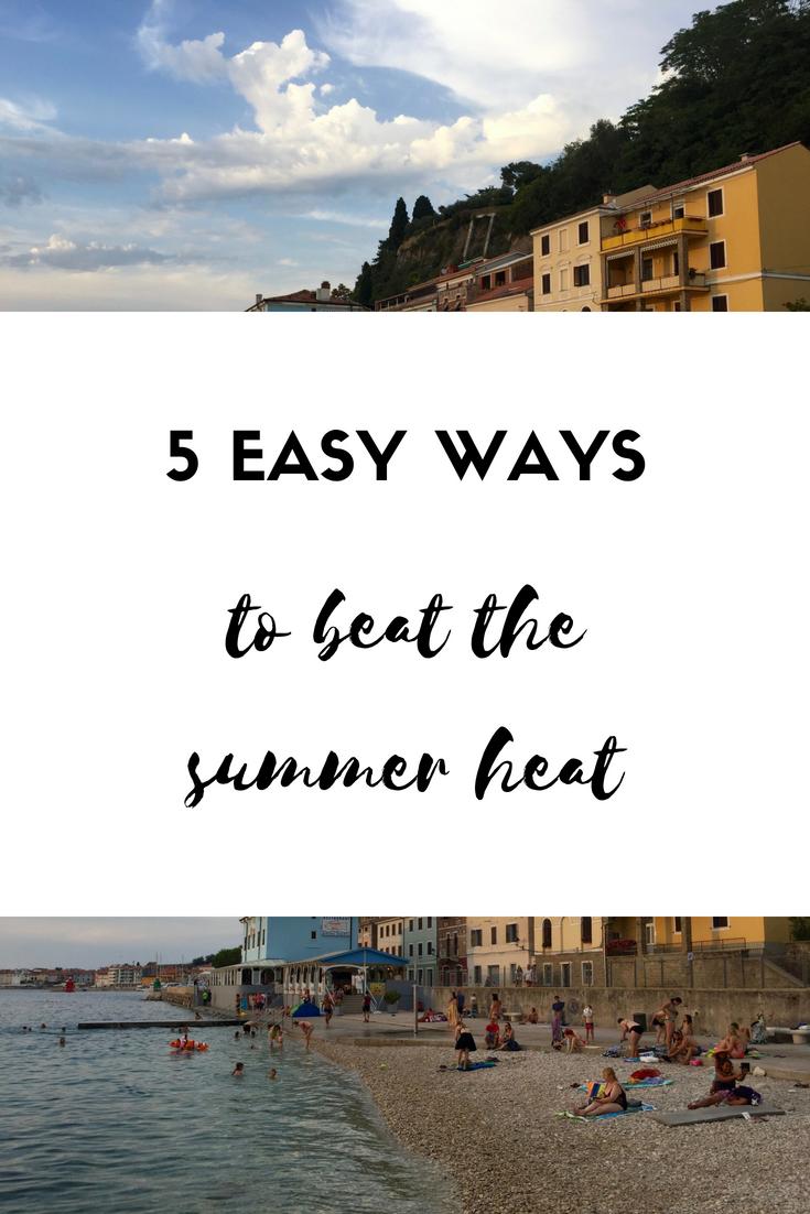 5 easy ways to beat the summer heat