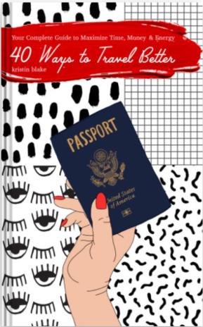 40 Ways to Travel Better by Kristin Blake